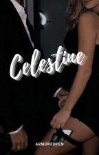 Celestine (On-going) by MissMakataFilipina