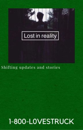 Shifting updates and stories by 1-800-L0VESTRUCK