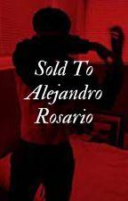 Sold To Alejandro Rosario by -smokinwe6d-