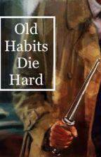 Old Habits Die Hard (Destiel) by threealmonds