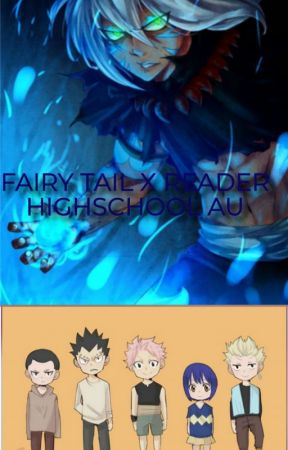 Fairy tail x reader(Magic highschool AU) by ACNOLOGIA-APOCOLYPSE