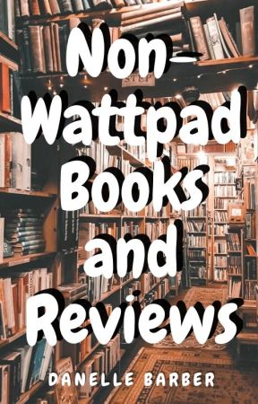 Non-Wattpad Book Recommendations by writer13writes