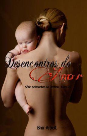 Desencontros do Amor - Série Artimanhas do Destino #5 by BmArbeit