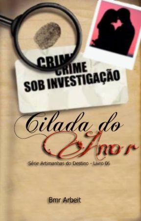 Cilada do Amor - Série Artimanhas do Destino #6 by BmArbeit