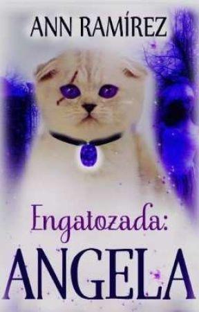 Engatozada: Ángela by AnnRamirez0ficial