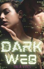 DarkWeb (TEASER  ONLY) by TaliaVines