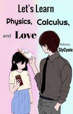 Let's Learn Physics, Calculus, and Love by SlyCynic