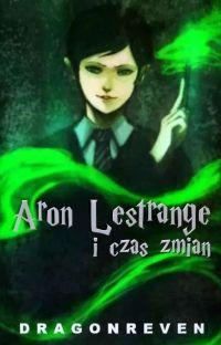 Aron Lastrange i czas zmian   HP syn Voldemorta  cover