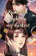 You're the light on my darkest night by missjarpo