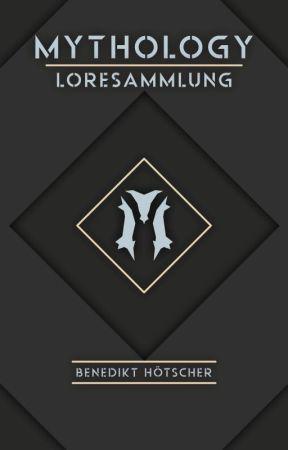 Mythology - Lore & Kurzgeschichten by Zapp___