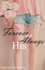 Forever and Always His by RiceLover