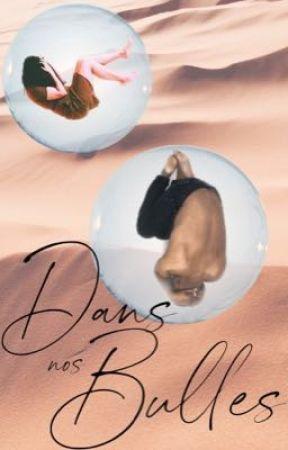 Dans nos bulles by -_Little_book_-