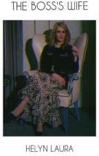 THE BOSS'S WIFE |👠| BILLIE D.H [X-READER] by HelynLaura