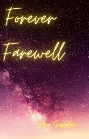 Forever Farewell by Aria_Sapphire