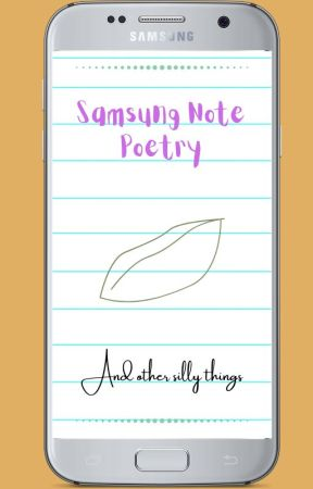 Samsung Note Poetry by thatlegend27