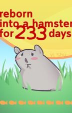 Reborn into a Hamster for 233 Days by zaunabz
