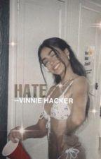 Hate - vinnie hacker by ihatemyselfalot2021
