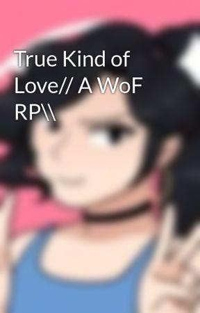 True Kind of Love// A WoF RP\\ by Gypsy-Girl-727