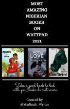 Most Amazing Nigerian Books On Wattpad, 2021 by Madinah_Writes