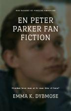 En Peter Parker fan fiction by EmmaDybmose
