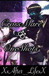 .•CrossMare One-Shots•. cover