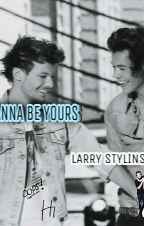 I Wanna Be Yours | Larry Stylinson  by niallcomeobrazil