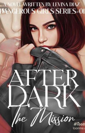 After Dark (The Mission)  by GorgeousYooo