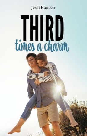 Third Time's A Charm by jessihansen