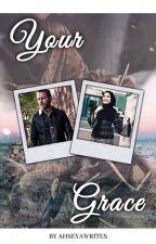 Your Grace - Burak Çelik by ahseyawrites