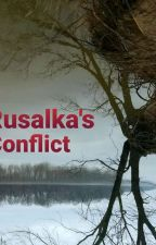 Rusalka's Conflict by AmnesiaJay