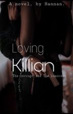 Loving Killian ✔️ by lilbabyMunnira