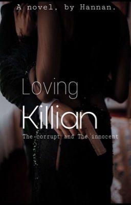 Loving Killian ✔️