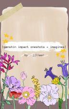 || genshin impact oneshots|| by jjinxer