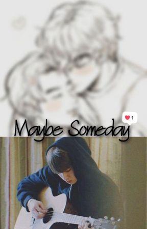 Maybe Someday [KSJ-KTH] by LaSalsaDelSalsas