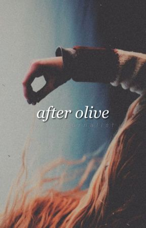 After Olive by JustAJournalist