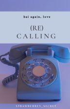 (re) calling by strawberrey_secret