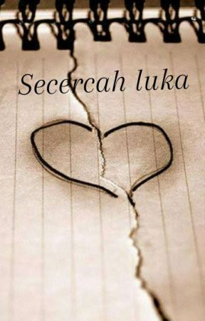 SECERCAH LUKA by kamila_011101