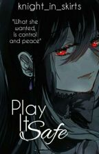 Play It Safe by knight_in_skirts