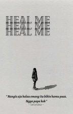 HEAL ME  by DindaMinkha