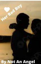 Her Badboy ( REWRITING) by Boldandfeisty