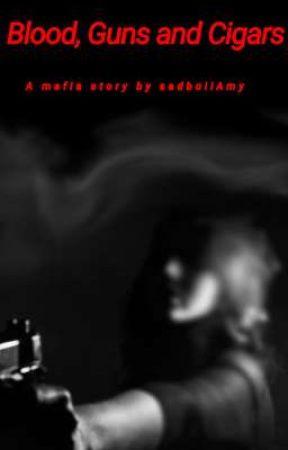 Blood, Guns and Cigars by sadboiiAmy