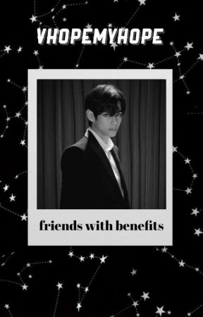 friends with benefits, vhope by vhopemyhope
