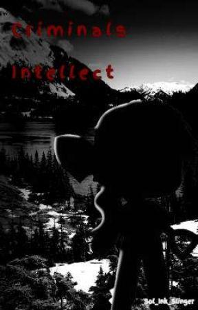 Criminals Intellect  by sol_ink_slinger