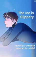 The Ice is Slippery - DNF by auth0runnamed