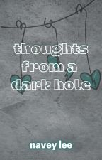 thoughts from a dark hole by NaveyLee