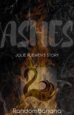Ashes ~ Jolie Ruewen by XxKEEFEKEEFEKEEFExX