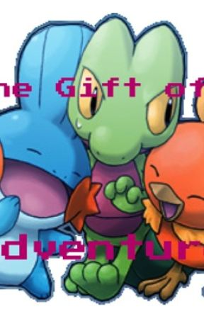 The Gift of Adventure (pokemon fanfic) by Shining_Mew
