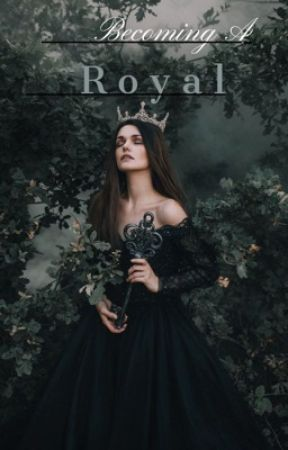 Becoming a Royal by mayhemarvel