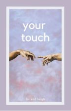 Your Touch (Percabeth AU) by liv-and-leigh