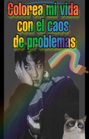 Colorea mi vida con el caos de problemas /ChanBaek/ by ParkLena61